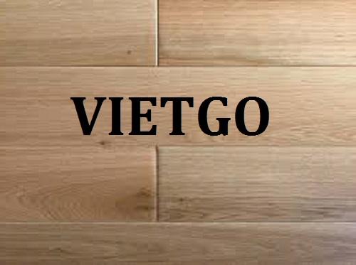 (Gấp) Cơ hội giao thương - Cơ hội xuất khẩu Ván sàn gỗ sồi sang thị trường Ý.