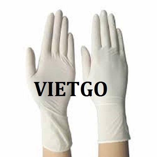 (Cập nhật số điện thoại) Cơ hội giao thương – Đơn hàng thường xuyên - Cơ hội cung cấp găng tay cao su cho một doanh nghiệp tại Anh
